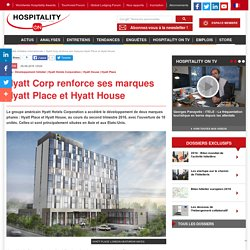 Hyatt Corp renforce ses marques Hyatt Place et Hyatt House