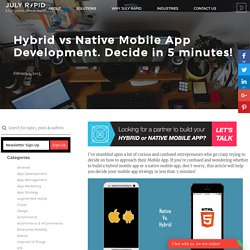 Hybrid vs Native Mobile App Development. Decide in 5 minutes!