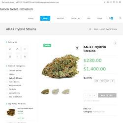 AK-47 Hybrid Online 100% organic at Green Genie Provision