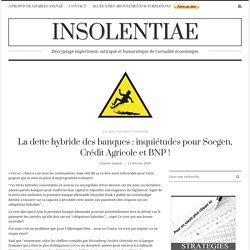La dette hybride des banques : inquiétudes pour Socgen, Crédit Agricole et BNP !