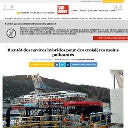 Bientôt des navires hybrides pour des croisières moins polluantes