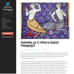 Hybridity, pt. 2: What is Hybrid Pedagogy?