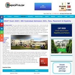IBSAT Exam 2020. IBS Hyderabad MBA Admission 2021. IBS Gurgaon, Mumbai Placement.