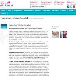 Children Hospital for Kids in Hyderabad