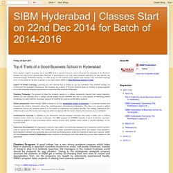 Classes Start on 22nd Dec 2014 for Batch of 2014-2016: Top 6 Traits of a Good Business School in Hyderabad