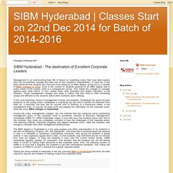 Classes Start on 22nd Dec 2014 for Batch of 2014-2016: SIBM Hyderabad - The destination of Excellent Corporate Leaders