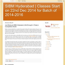 Classes Start on 22nd Dec 2014 for Batch of 2014-2016: Just Being an MBA Graduate is Not Enough in Today's Competitive World