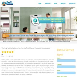 Washing Machine Customer Care Service Repair Center Hyderabad Secunderabad - Front load, Top load,Semi automatic ,Fully automatic washing machine repair