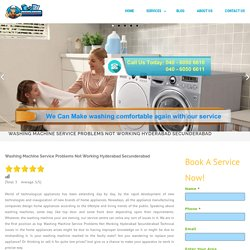 Washing Machine Service Problems Not Working Hyderabad Secunderabad - Front load, Top load,Semi automatic ,Fully automatic washing machine repair