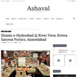 Hyderabadi Food Festival @ River View, Sarovar Hotel, Ahmedabad