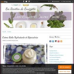 Crème Riche Hydratante et Réparatrice - Les Recettes de Louizzette