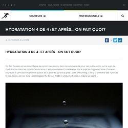 Hydratation 4 de 4 : Et après… on fait quoi?