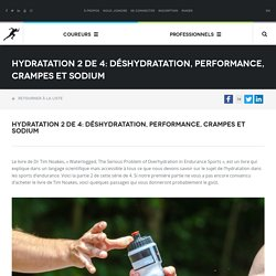 Hydratation 2 de 4: Déshydratation, performance, crampes et sodium