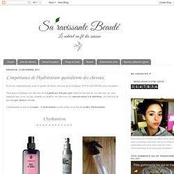 Sa'ravissante Beauté: L'importance de l'hydratation quotidienne des cheveux