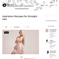 Hydration Recipes For Straight Hair