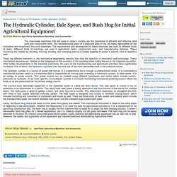 The Hydraulic Cylinder, Bale Spear, and Bush Hog for Initial Agricultural Equipment