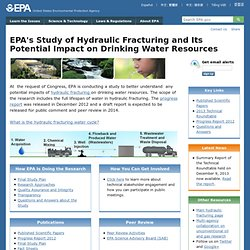 s Study of Hydraulic Fracturing and Its Potential Impact on Drinking Water Resources
