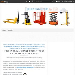 How Hydraulic Hand Pallet Truck Can Increase Your Profit! - Kijeka Engineers