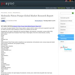 Hydraulic Piston Pumps Global Market Research Report 2017