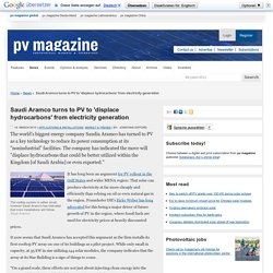 Saudi Aramco turns to PV to 'displace hydrocarbons' from electricity generation: pv-magazine