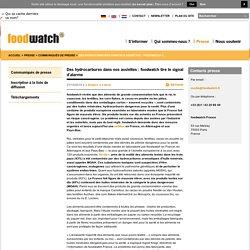 RESEAU ENVIRONNEMENT SANTE 27/10/15 Des hydrocarbures dans nos assiettes : Foodwatch tire le signal d'alarme
