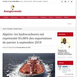 Algérie: les hydrocarbures ont représenté 93,08% des exportations de janvier à septembre 2018