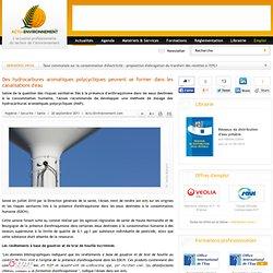 ACTU ENVIRONNEMENT 20/09/11 Des hydrocarbures aromatiques polycycliques peuvent se former dans les canalisations d'eau