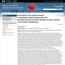 ACIA 13/04/12 Surveillance des hydrocarbures aromatiques polycycliques dans les produits de poisson fumé destinés à être exporté