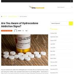 Are You Aware of Hydrocodone Addiction Signs? - Extra Health Zone