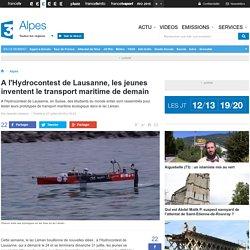 A l'Hydrocontest de Lausanne, les jeunes inventent le transport maritime de demain - France 3 Alpes
