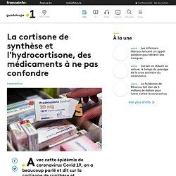 La cortisone de synthèse et l'hydrocortisone, des médicaments à ne pas conf