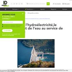 Zoom sur : l'hydroélectricité,le mouvement de l'eau au service de l'électricité