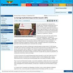 Le barrage hydroélectrique de Bini bouclé à 80%