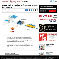 Green hydrogen plant in Chetwynd project has investor