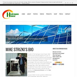 Hydrogen House Project: Mike Strizki's Bio - Hydrogen House Project
