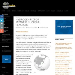 Hydrogen Fix For Japanese Nuclear Reactors Eurasia Review