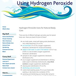 Hydrogen Peroxide Uses for Natural Body Care