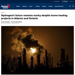 Hydrogen's future remains murky despite home heating projects in Alberta and Ontario