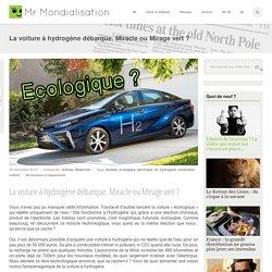 La voiture à hydrogène débarque. Miracle ou Mirage vert