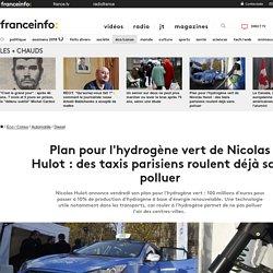 Plan pour l'hydrogène vert de Nicolas Hulot: des taxis parisiens roulent déjà sans polluer