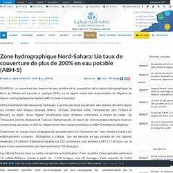 Zone hydrographique Nord-Sahara: Un taux de couverture de plus de 200% en eau potable (ABH-S)
