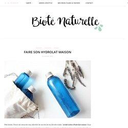 Faire son hydrolat maison - Bioté Naturelle