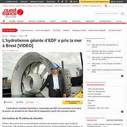L'hydrolienne géante d'EDF a pris la mer à Brest [VIDEO] - Brest - Sciences et techniques