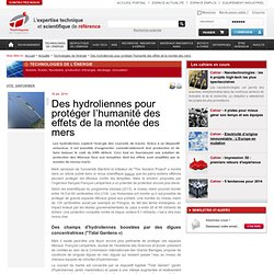 Des hydroliennes pour protéger l'humanité des effets de la montée des mers