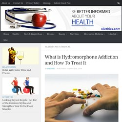 What is Hydromorphone Addiction and How To Treat It