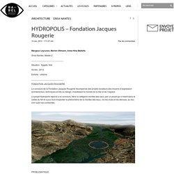 HYDROPOLIS – Fondation Jacques Rougerie
