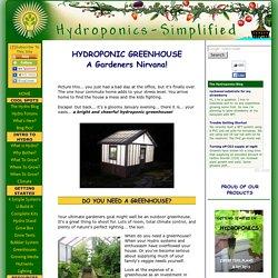 HYDROPONIC GREENHOUSE- A gardeners Nirvana!
