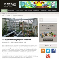 DIY Fully Automated Hydroponic Greenhouse - Garden Culture Magazine
