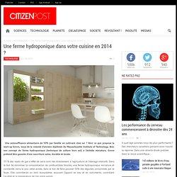Une ferme hydroponique dans votre cuisine en 2014 ?