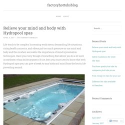 Relieve your mind and body with Hydropool spas